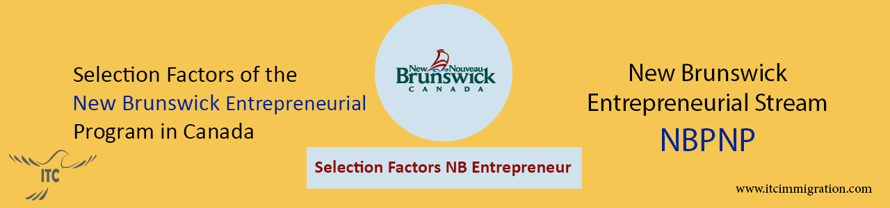 New Brunswick Entrepreneurial Stream Selection Factors immigrate to Canada