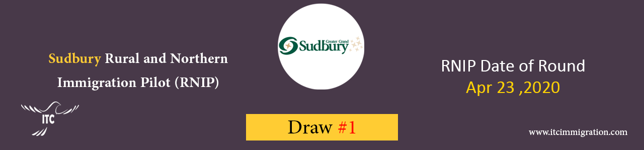 Sudbury RNIP Draw #1 Apr 23, 2020 immigrate to Canada Rural and Northern Immigration Pilot (RNIP)