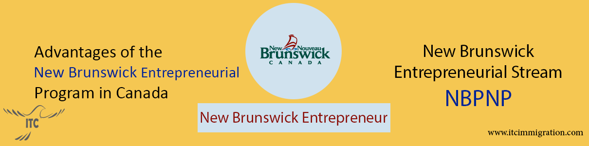 Advantages of the New Brunswick Entrepreneurial 2020 immigrate to Canada